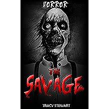 Thriller: The Savage (Horror, Thriller, Suspense, Mystery, Death, Murder, Suspicion, Horrible, Murderer, Psychopath, Serial Killer, Haunted, Crime) (English Edition)