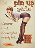 Pin Up Girls 100 pics #4 by Shark: pin up girl clothing and pin up hairstyles (English Edition)