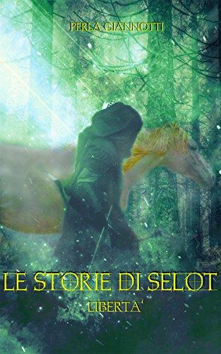 Le Storie di Selot: Libert