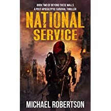 National Service - Book two of Beyond These Walls: A Post-Apocalyptic Survival Thriller