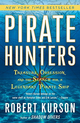 Pirate Hunters: Treasure, Obsession, and the Search for a Legendary Pirate Ship -