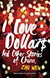 I Love Dollars: And Other Stories of China (English Edition)