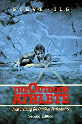 The Outdoor Athlete: Total Training for Outdoor Performance