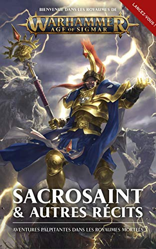 Sacrosaint & Autres Récits (Warhammer Age of Sigmar) (French ...