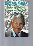 Un long chemin vers la liberté (Autobiographie) - Le Grand livre du mois