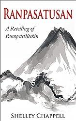 Ranpasatusan: A Retelling of Rumpelstiltskin (Fairy Tale eShorts Book 2)