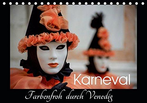 Karneval - Farbenfroh durch Venedig (Tischkalender 2019 DIN A5 ()