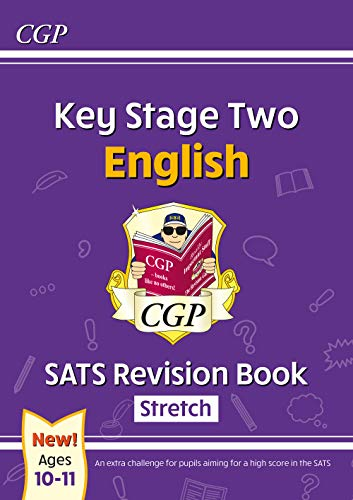 New KS2 English SATS Revision Book: Stretch - Ages 10-11 (for the 2020 tests)