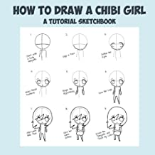 How To Draw A Chibi Girl - A Tutorial Sketchbook: From Fusello Publishing