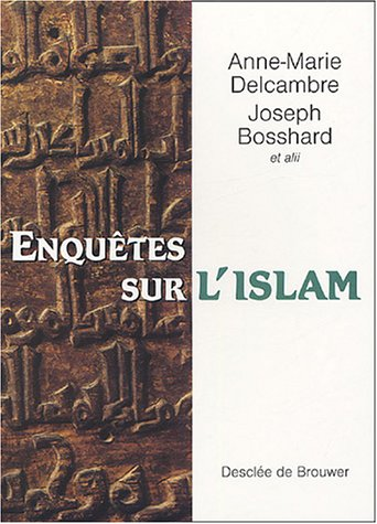 Enquêtes sur l'islam : En hommage à Antoine Moussali