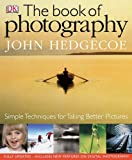 The Book of Photography by John Hedgecoe (2005-04-07) - John Hedgecoe