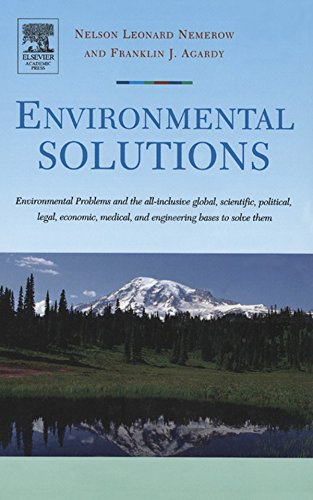 Environmental Solutions: Environmental Problems and the All-inclusive global, scientific, political, legal, economic, medical, and engineering bases to solve them (English Edition) -