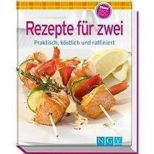 Rezepte für Zwei (Minikochbuch): Praktisch, köstlich und raffiniert (Minikochbuch Relaunch)