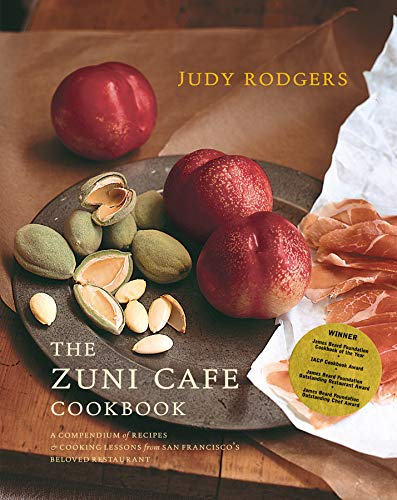 The Zuni Cafe Cookbook: A Compendium of Recipes and Cooking Lessons from San Francisa: A Compendium of Recipes and Cooking Lessons from San Francisco\'s Beloved Restaurant