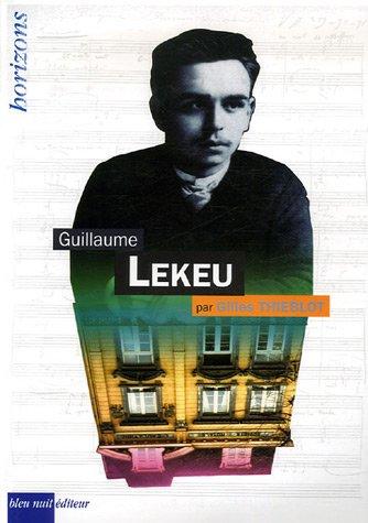Guillaume Lekeu par Gilles Thieblot