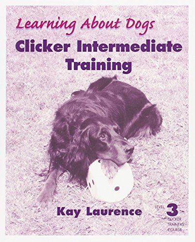 Clicker Intermediate Training, Level 3 (Learning about Dogs)
