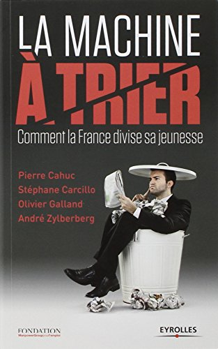La Machine à trier : Comment la France divise sa ...