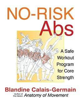 No-Risk Abs: A Safe Workout Program for Core Strength par [Calais-Germain, Blandine]