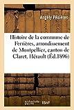 Telecharger Livres Histoire de la commune de Ferrieres arrondissement de Montpellier canton de Claret departement de l Herault (PDF,EPUB,MOBI) gratuits en Francaise