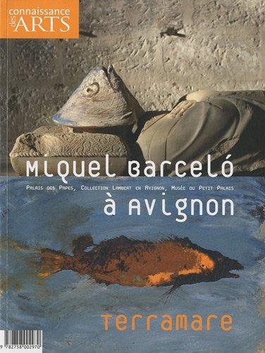 Connaissance des Arts, Hors-srie N 462 : Miquel Barcelo  Avignon : Terramare