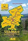 Via Nova: Bayerischer Wald - von der Donau bis zur böhmischen Grenze