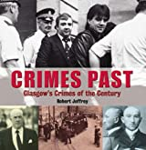 Crimes Past: Glasgow's Crimes of the Century