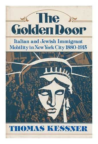 The Golden Door: Italian and Jewish Immigrant Mobility in New York City, 1880-1915 (The Urban Life in America)