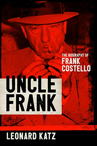 Uncle Frank: The Biography of Frank Costello (English Edition)