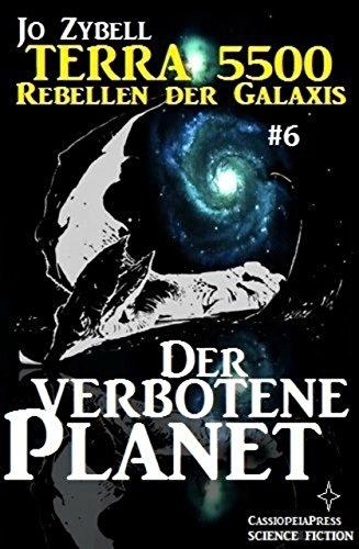 Terra 5500 #6 - Der verbotene Planet