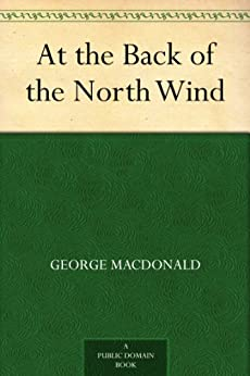 At the Back of the North Wind (English Edition) par [MacDonald, George]