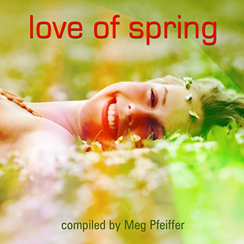 Love of Spring (Compiled by Me...