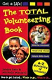 The Total Volunteering Book (Get a Life!)