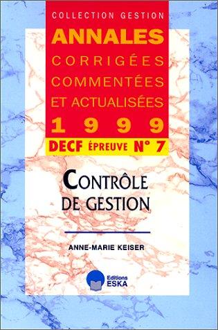 DECF N° 7 CONTROLE DE GESTION. Annales 1999 par Anne-Marie Keiser