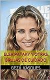 Elsa Pataky y otras brujas de cuidado