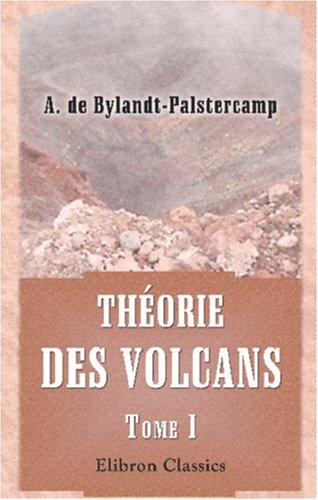 Théorie des volcans: Tome 1