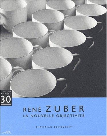 Ren Zuber, la nouvelle objectivit