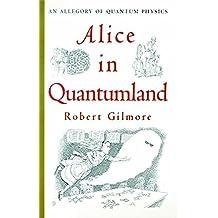 ALICE IN QUANTUMLAND. : An allegory of quantum physics