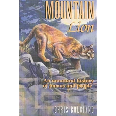 Mountain Lion: An Unnatural History of Pumas and People