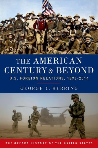the-american-century-and-beyond-us-foreign-relations-1893-2014