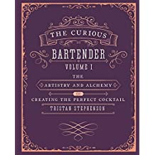 The Curious Bartender - The artistry and alchemy of creating the perfect cocktail
