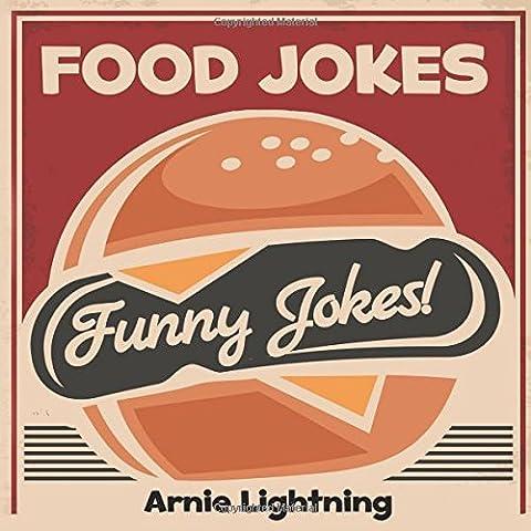 Food Jokes: Funny Food Jokes for Kids!: Volume 17 (Funny Jokes)