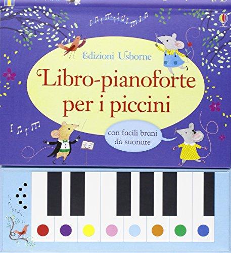 Libro pianoforte per i piccini. Ediz. illustrata