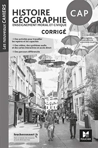 Les nouveaux cahiers - Histoire-Géographie-EMC CAP - Éd. 2019 - Corrigé