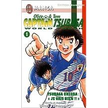"Olive & Tom, Captain Tsubasa World Youth, tome 1 : Tsubasa Ohzora, ""je vais bien !!"""