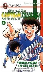 Olive & Tom, Captain Tsubasa World Youth, tome 1 : Tsubasa Ohzora,