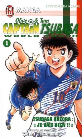 Olive & Tom, Captain Tsubasa World Youth, tome 1 : Tsubasa Ohzora, je vais bien !!