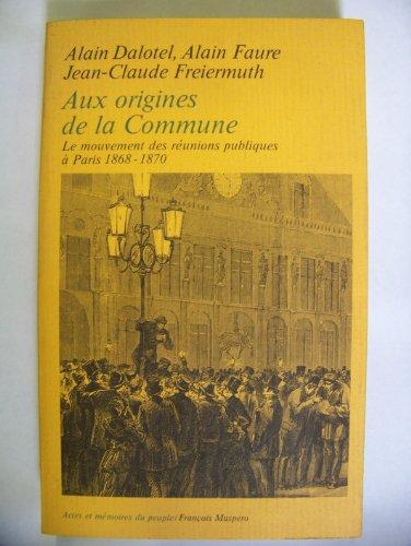 Aux origines de la Commune par Alain Dalotel