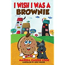 I Wish I Was a Brownie by Marsha Casper Cook (2015-08-04)