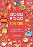 #5: Good Food for Kids - A Scientific Guide to Your Child's Nutrition