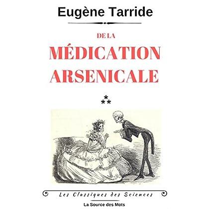 De la médication arsenicale (Les Classiques des Sciences)